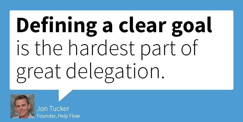 Defining a clear goal is the hardest part of delegating to an assistant