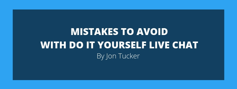 Mistakes to Avoid with Do It Yourself Live Chat