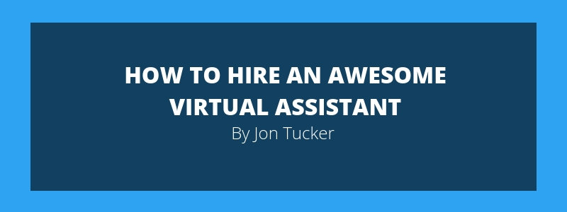 How to Hire an Awesome Virtual Assistant