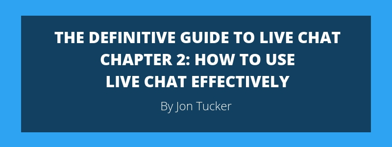 Chapter 2- The Basics – How to Use Live Chat Effectively