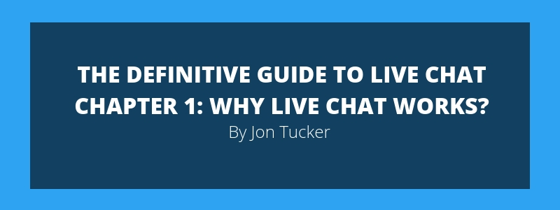 Chapter 1- Why Live Chat Works?