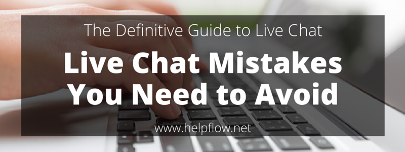 Chapter 3- Common Live Chat Mistakes to Avoid