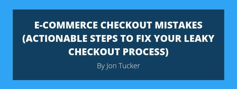 E-Commerce Checkout Mistakes to Avoid