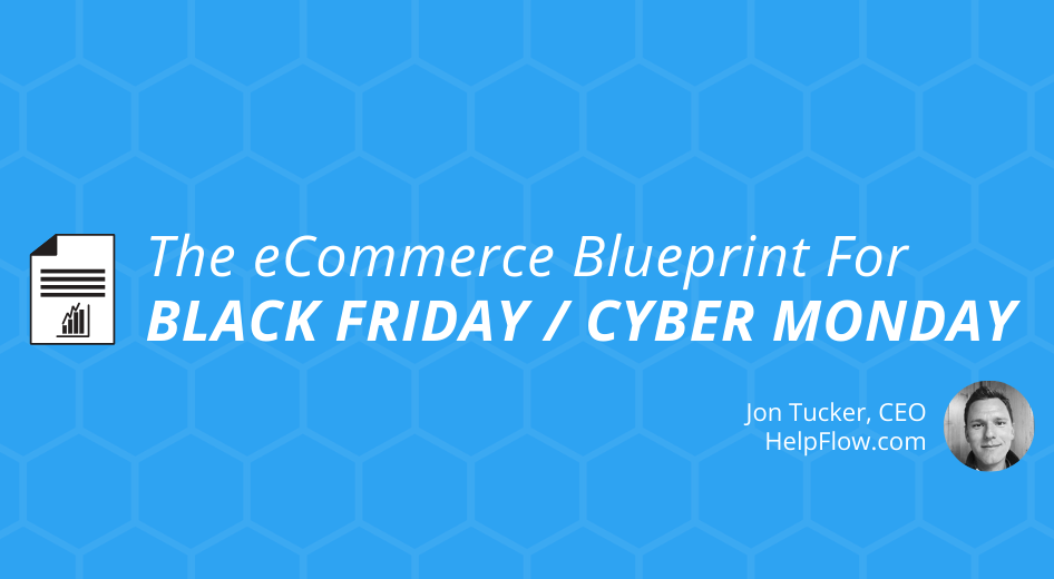 The eCommerce Strategy Blueprint for Black Friday / Cyber Monday