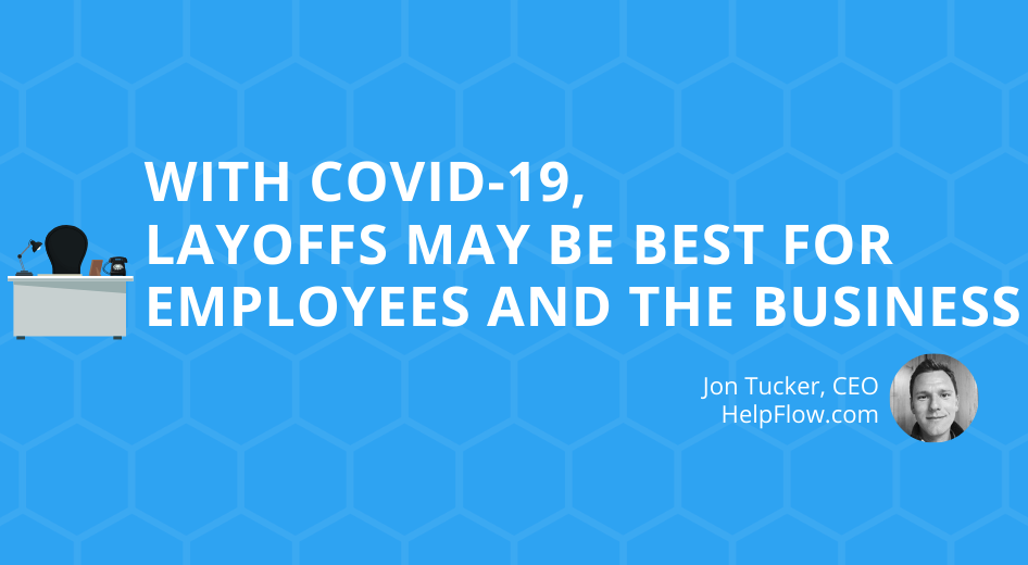 With COVID-19, Layoffs Be Best for Employees and The Business