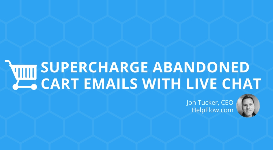 Supercharge Abandoned Cart Emails with Live Chat