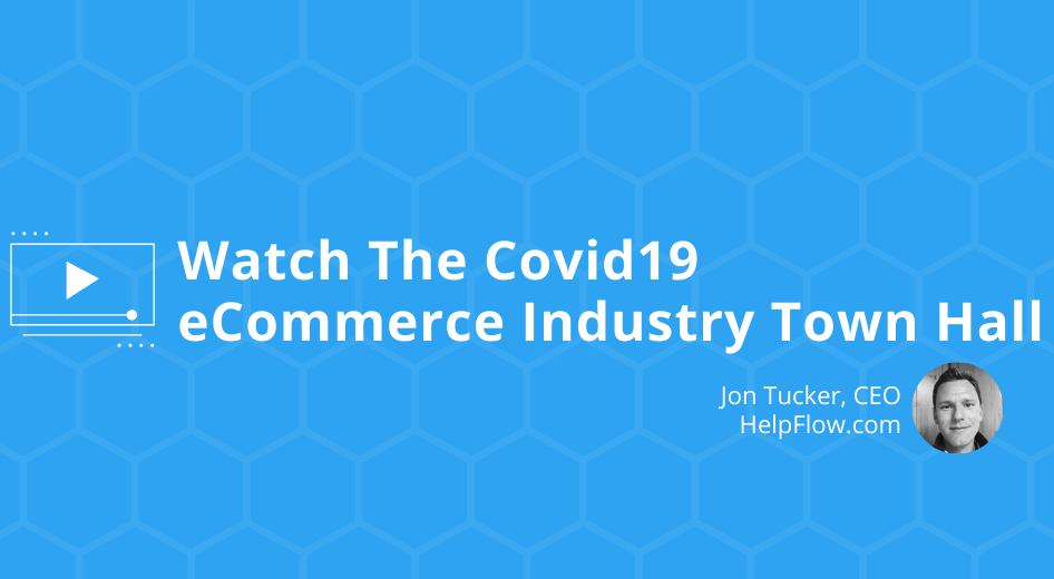 [Recording] Live Covid19 eCommerce Industry Town Hall – March 23, 2020