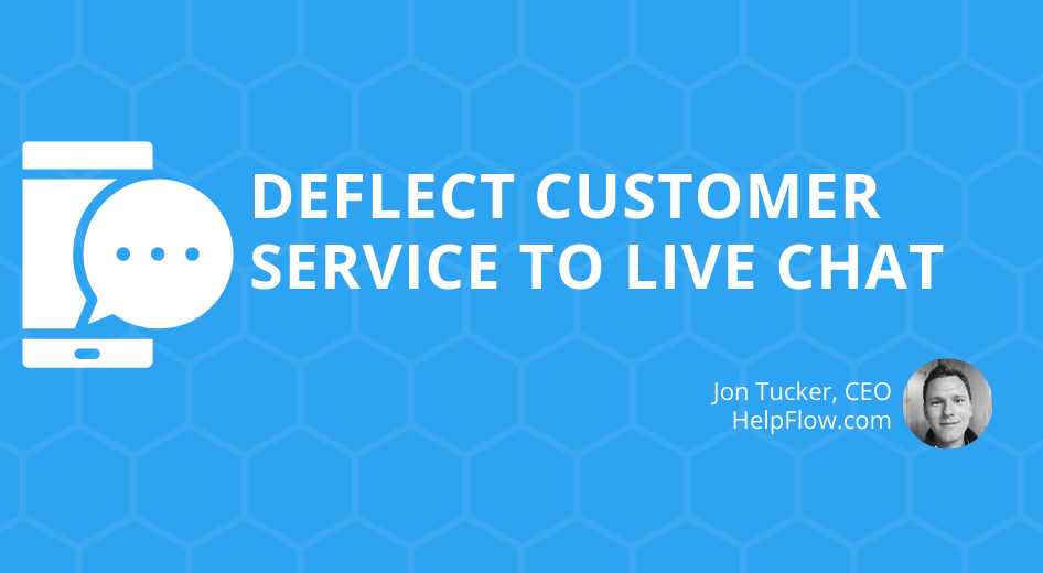 Deflect Customer Service to Live Chat