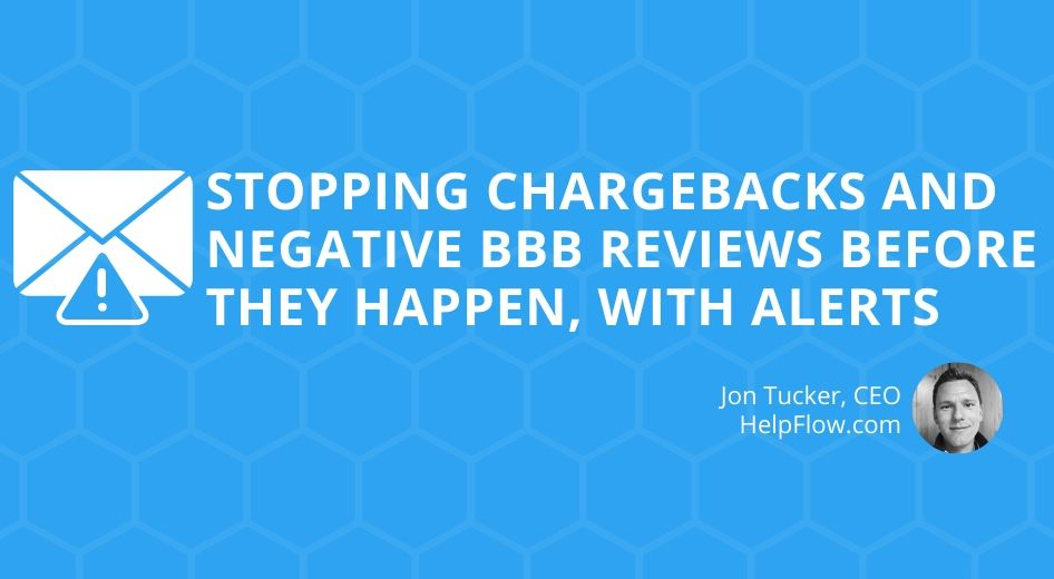 Stopping Chargebacks and Negative BBB Reviews Before They Happen, with Alerts