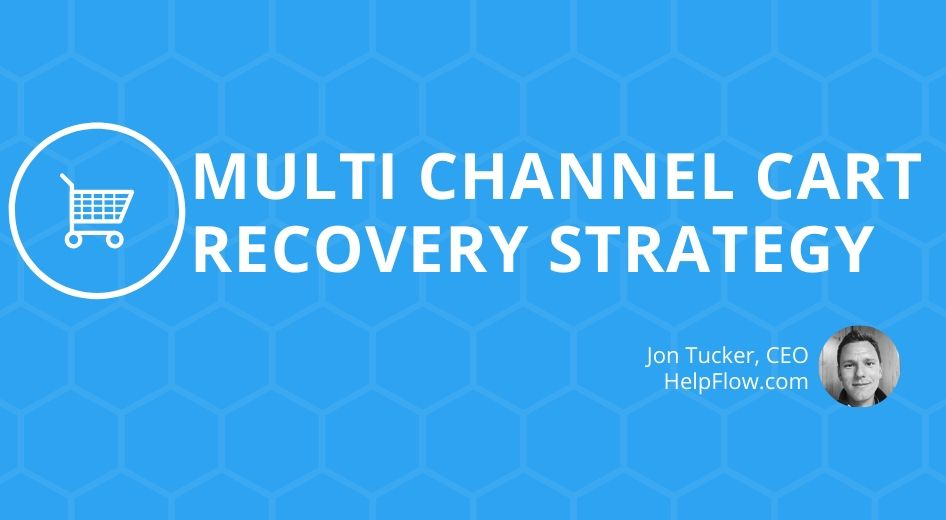 Multi Channel Cart Recovery Strategy