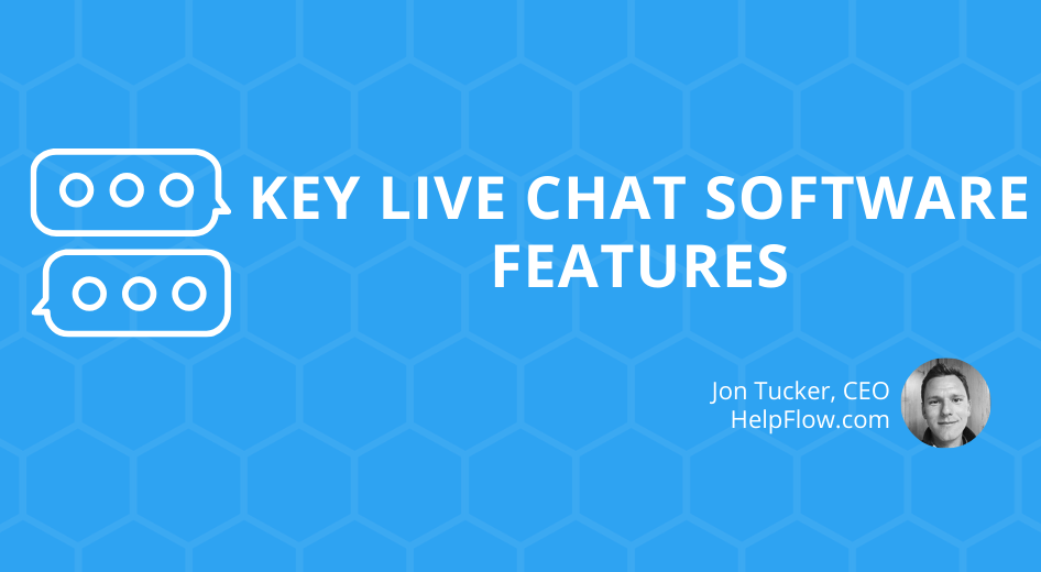 Key Live Chat Software Features