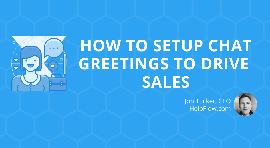 How to Setup Chat Greetings to Drive Sales