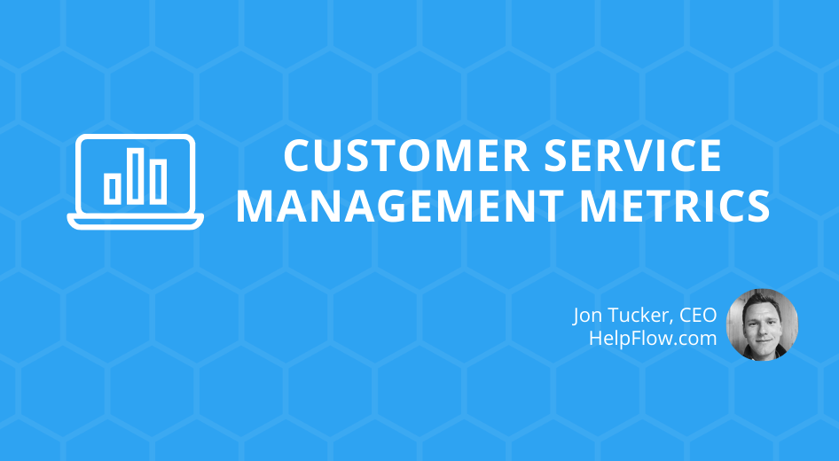 Customer Service Management Metrics